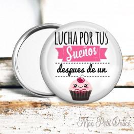 Espejo de Bolsillo Cupcake Lucha por tus sueños , frase inspiradora